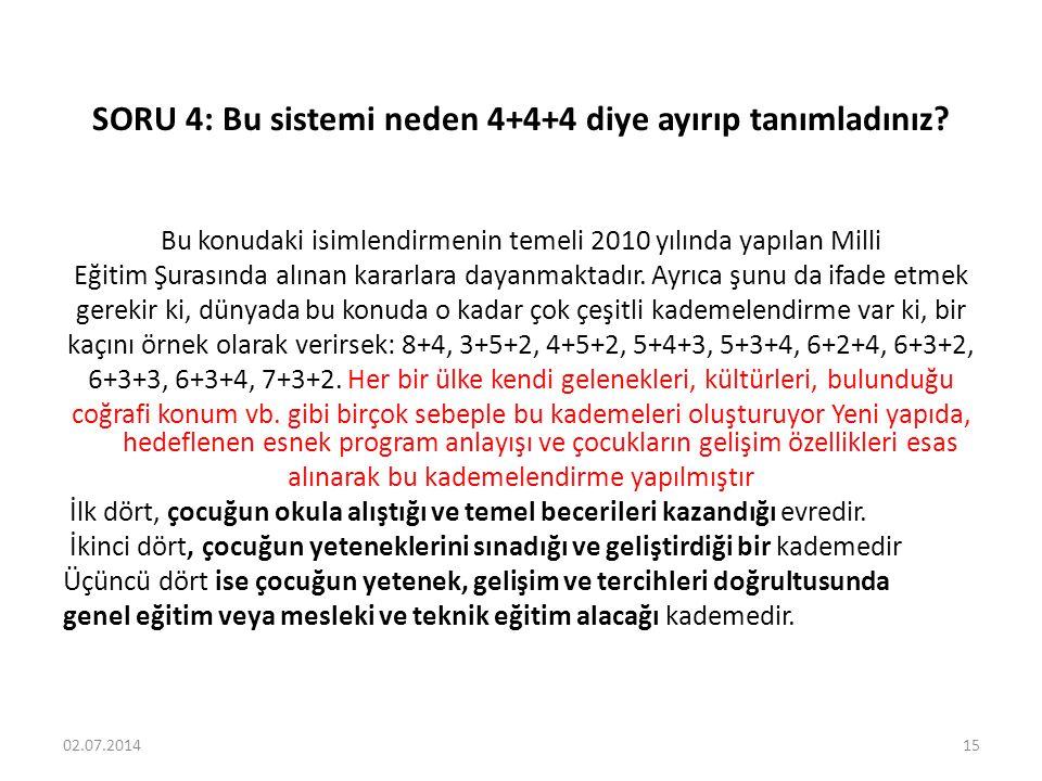 SORU 4: Bu sistemi neden 4+4+4 diye ayırıp tanımladınız.