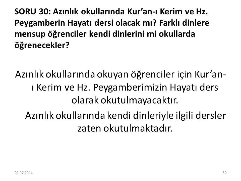 SORU 30: Azınlık okullarında Kur'an-ı Kerim ve Hz.