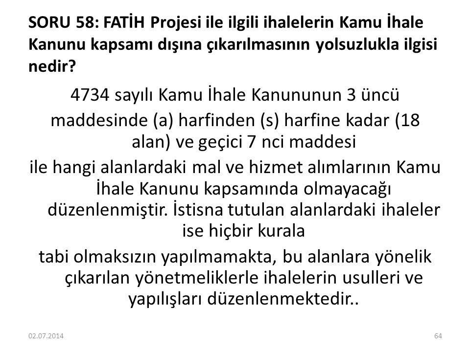 SORU 58: FATİH Projesi ile ilgili ihalelerin Kamu İhale Kanunu kapsamı dışına çıkarılmasının yolsuzlukla ilgisi nedir.