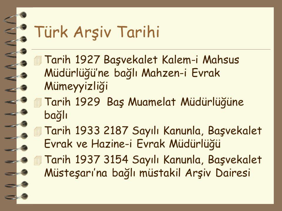 Türk Arşiv Tarihi 4 Tarih 1943 4443 Sayılı Kanunla Başvekalet Müsteşarına bağlı Başvekalet Arşiv Umum Müdürlüğü 4 Tarih 1954 6330 Sayılı Kanunla Başvekalet Teşkilatı Hakkında Kanun'da yer aldı 4 Tarih 1976 Cumhuriyet Arşivi Daire Başkanlığı kuruldu 4 Tarih 10 ekim1984 3056 Sayılı Kanun'la Başbakanlık Kanunu çerçevesinde Devlet Arşivleri Genel Müdürlüğü kuruldu.