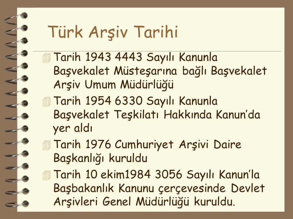 Türk Arşiv Tarihi 4 Tarih 1943 4443 Sayılı Kanunla Başvekalet Müsteşarına bağlı Başvekalet Arşiv Umum Müdürlüğü 4 Tarih 1954 6330 Sayılı Kanunla Başve