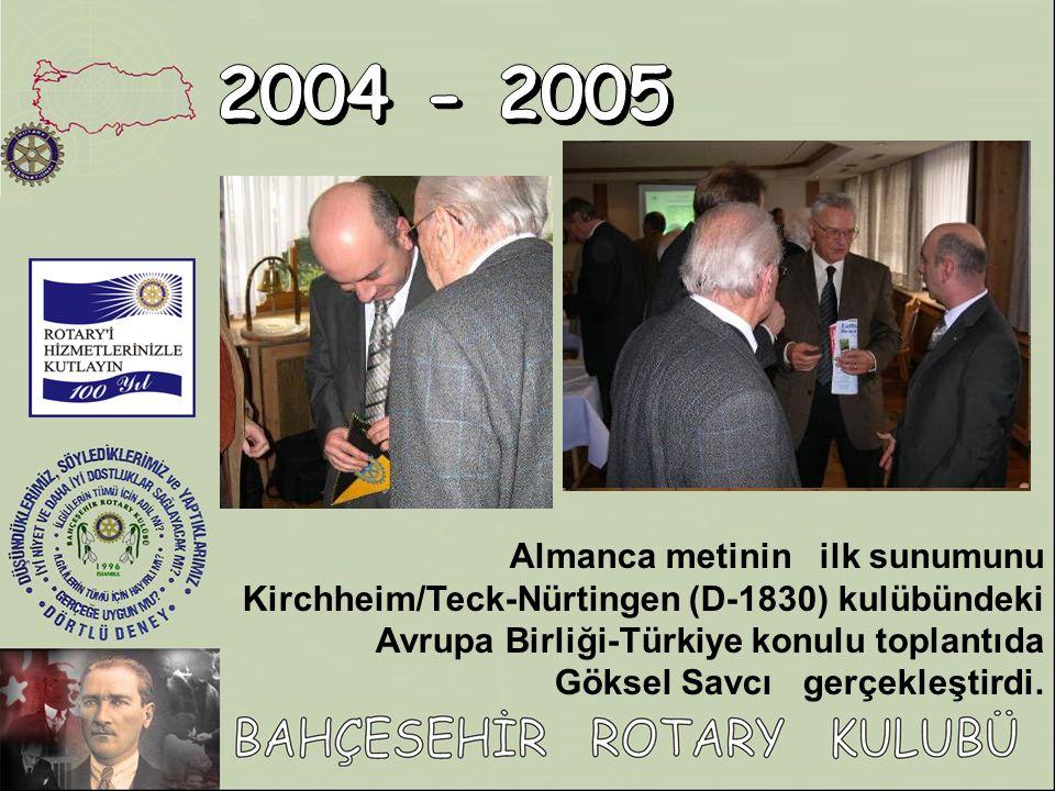 Almanca metinin ilk sunumunu Kirchheim/Teck-Nürtingen (D-1830) kulübündeki Avrupa Birliği-Türkiye konulu toplantıda Göksel Savcı gerçekleştirdi.