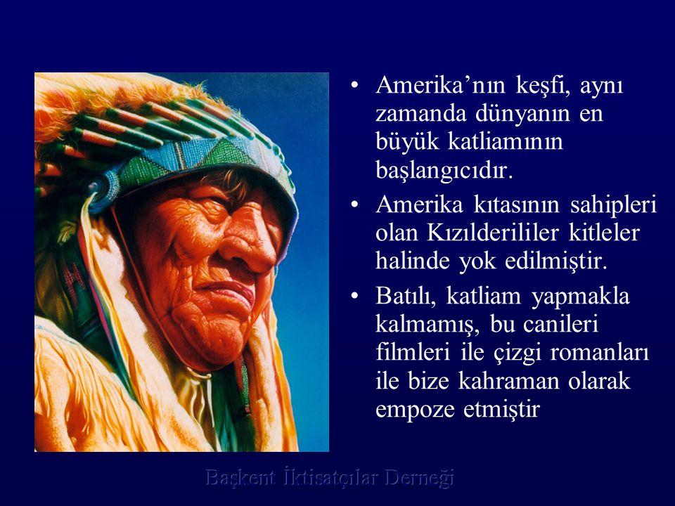 •Amerika'nın keşfi, aynı zamanda dünyanın en büyük katliamının başlangıcıdır. •Amerika kıtasının sahipleri olan Kızılderililer kitleler halinde yok ed