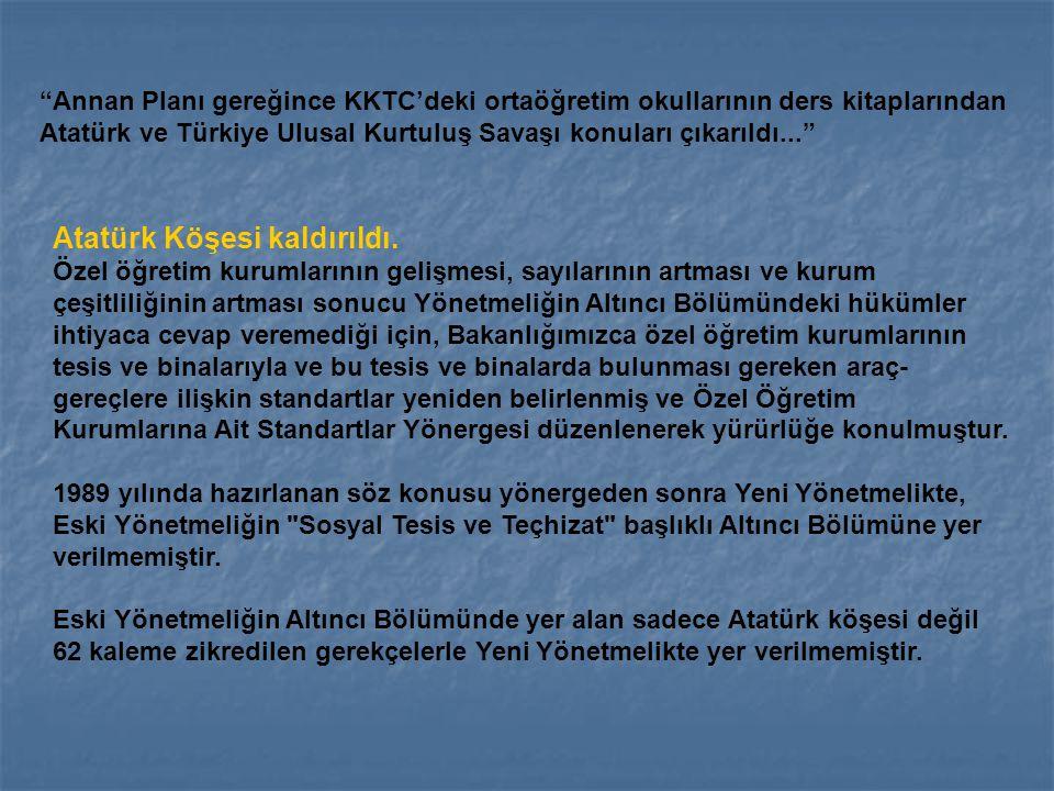 """""""Annan Planı gereğince KKTC'deki ortaöğretim okullarının ders kitaplarından Atatürk ve Türkiye Ulusal Kurtuluş Savaşı konuları çıkarıldı..."""" Atatürk K"""