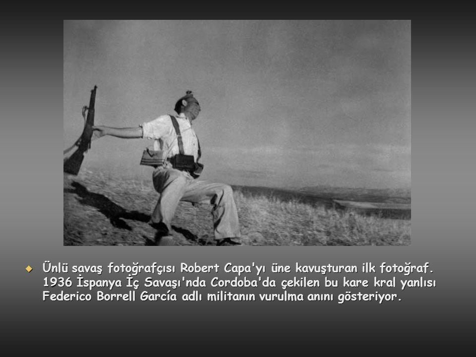  Ünlü savaş fotoğrafçısı Robert Capa'yı üne kavuşturan ilk fotoğraf. 1936 İspanya İç Savaşı'nda Cordoba'da çekilen bu kare kral yanlısı Federico Borr