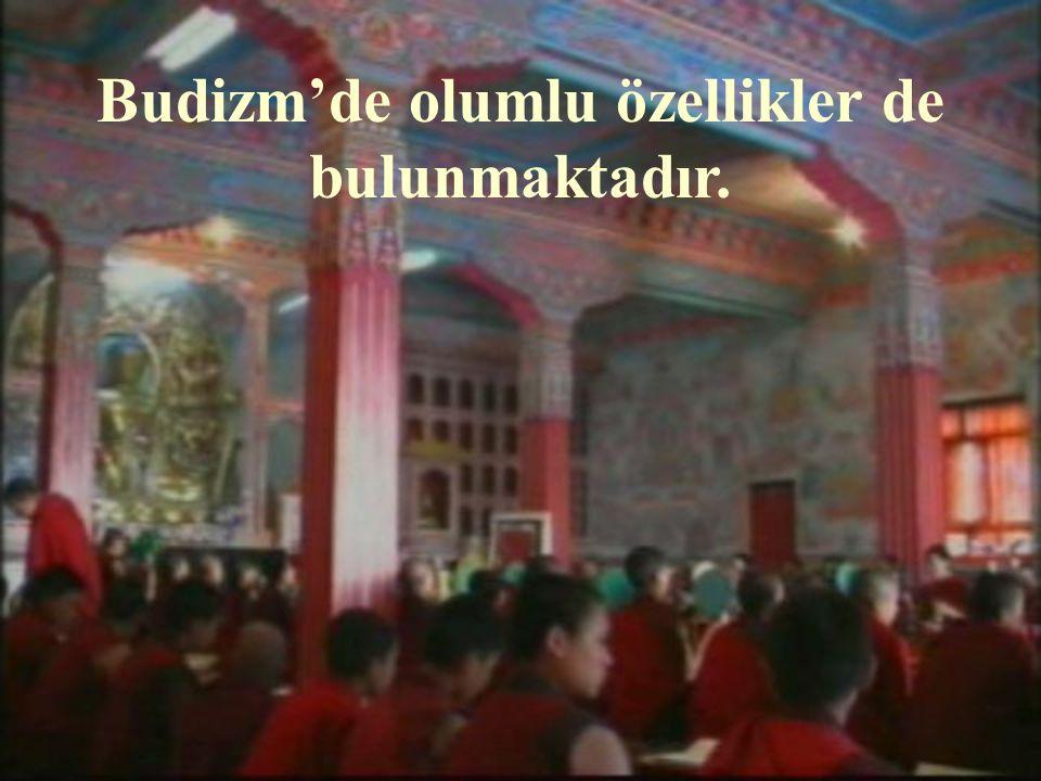 Bu yüzden maddeciler, 19. Yüzyılda Budizm'e hep sempati duydular ve bu dini desteklediler.