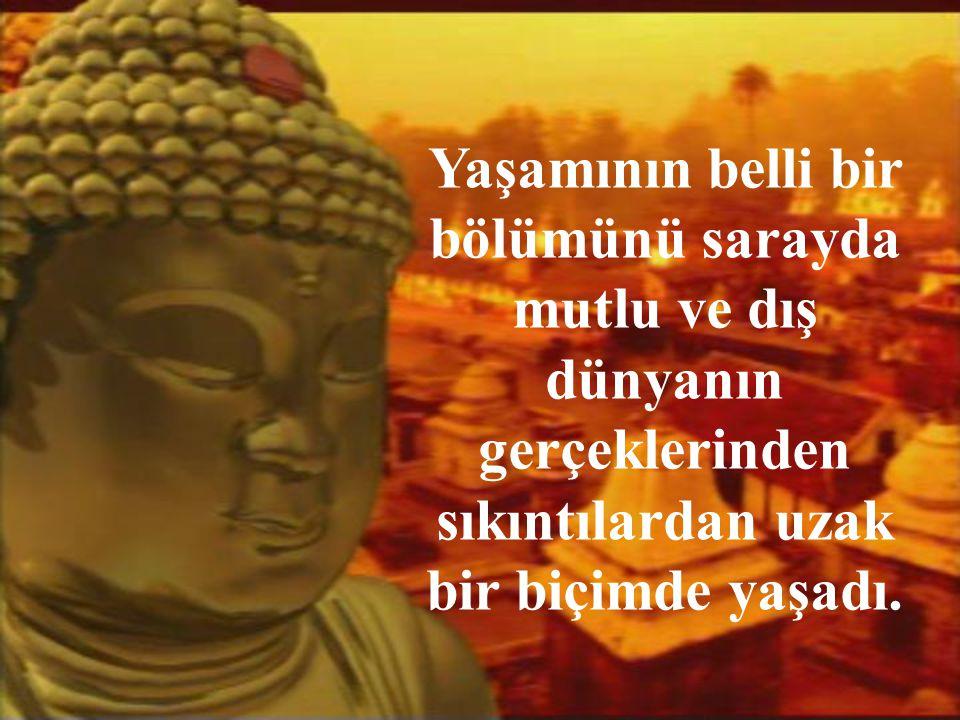 Buda, çok zengin bir ailedendi. Babası bir kasabanın prensiydi.
