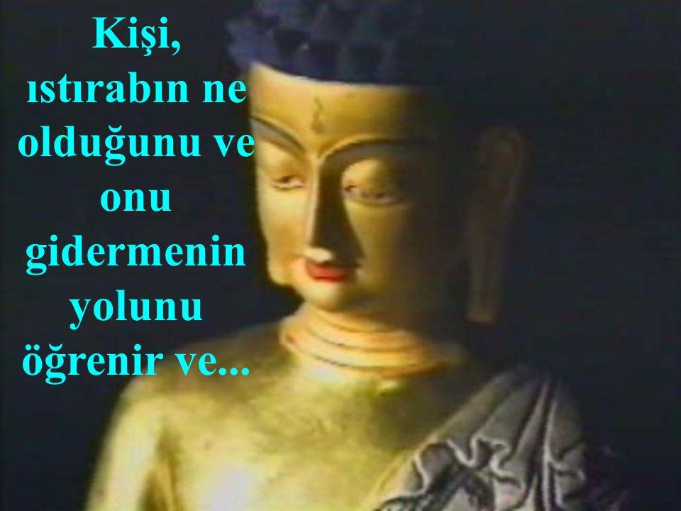 """ Budizm'de ulaşılması gereken en son hedef, ızdırapların bittiği """"Nirvana"""" ya ulaşmaktır."""