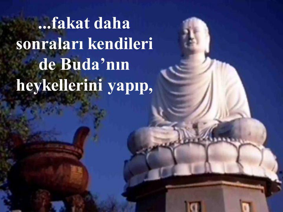 ...Budizmin ilkelerini insanlara öğretmeye başladı.