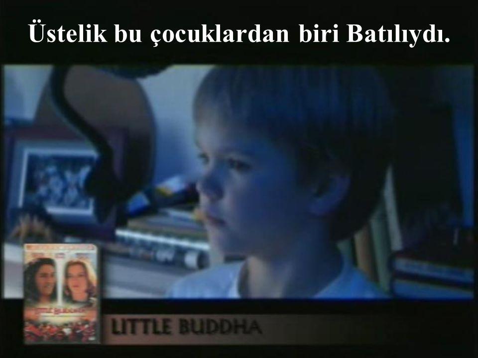 ...bir yandan da sözde Buda'nın ruhunu taşıyan üç küçük çocuğu anlatıyordu.