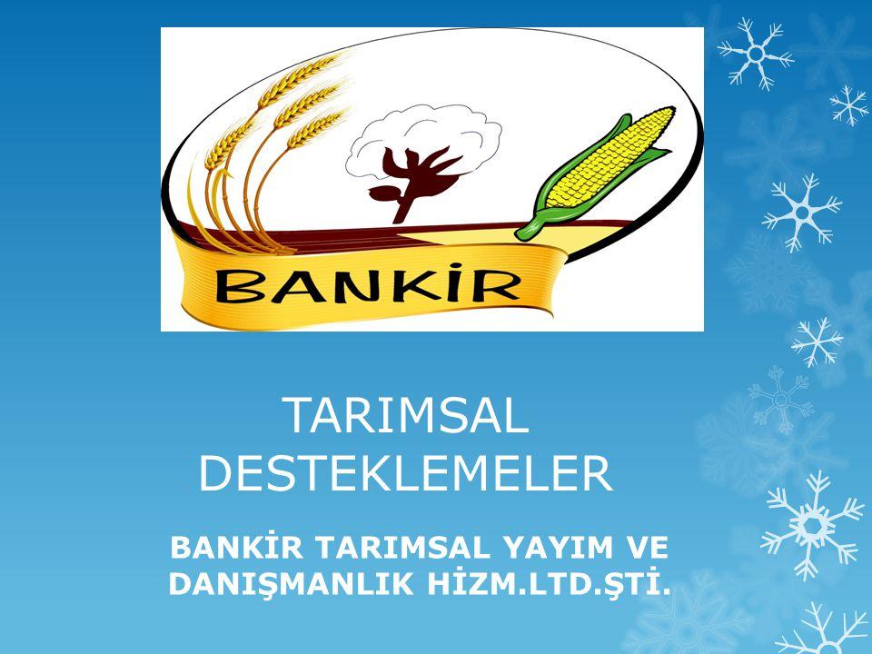 TARIMSAL DESTEKLEMELER BANKİR TARIMSAL YAYIM VE DANIŞMANLIK HİZM.LTD.ŞTİ.