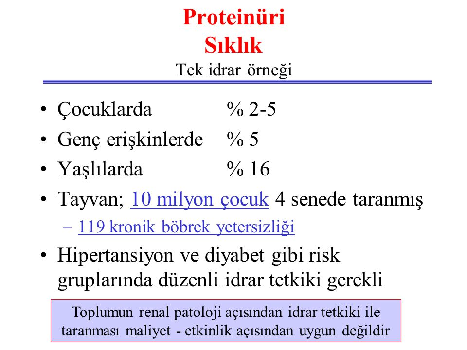 Patolojik proteinüri •Devamlı proteinüri –Nefrotik düzey –Non nefrotik düzey •Geçici proteinüri –Benign fizyolojik –İntermitan –Ortostatik