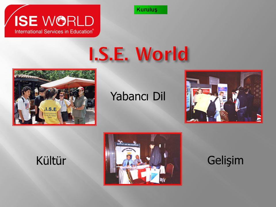 • ISE World (International Services in Education) 1988' den beri hizmetinizde • İstanbul merkez ofis ve Amerika ofis • Lise öğrencilerine hizmette uzm