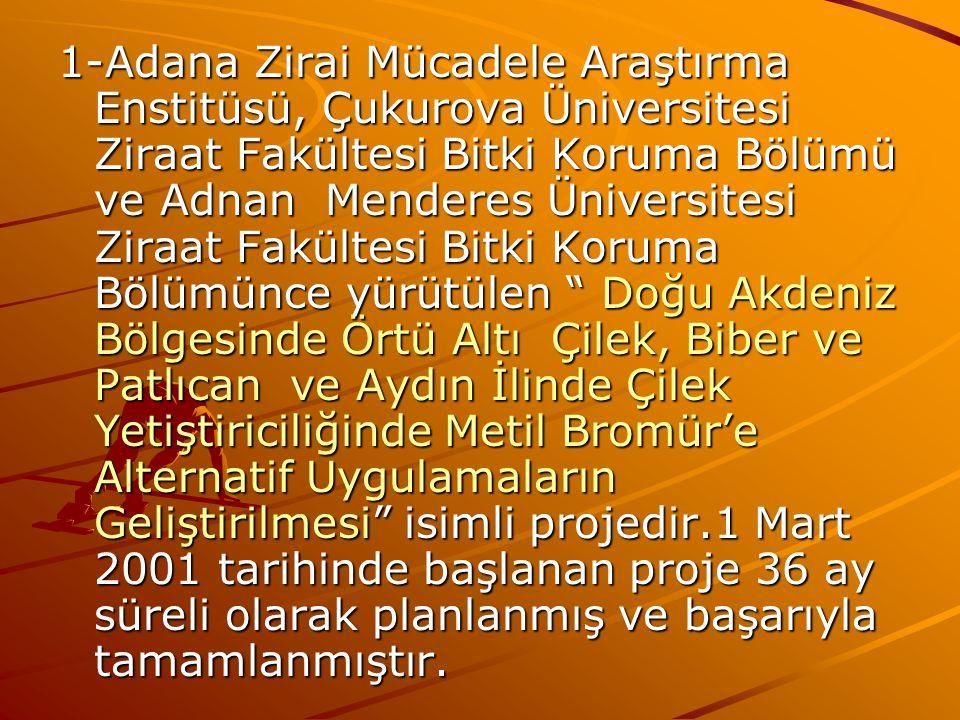 1-Adana Zirai Mücadele Araştırma Enstitüsü, Çukurova Üniversitesi Ziraat Fakültesi Bitki Koruma Bölümü ve Adnan Menderes Üniversitesi Ziraat Fakültesi