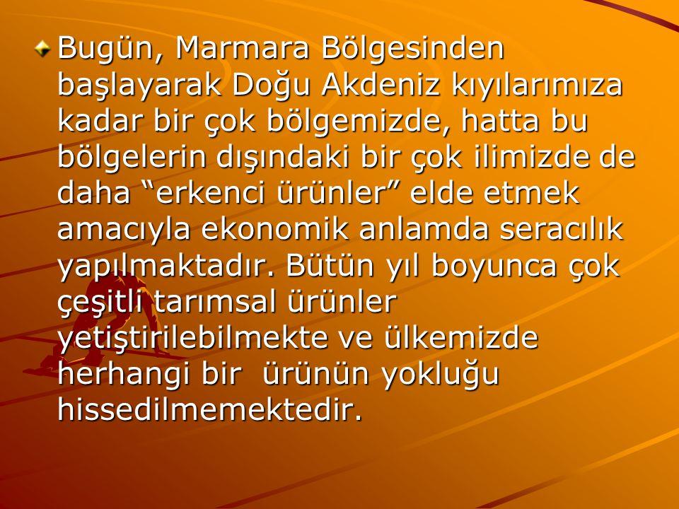 """Bugün, Marmara Bölgesinden başlayarak Doğu Akdeniz kıyılarımıza kadar bir çok bölgemizde, hatta bu bölgelerin dışındaki bir çok ilimizde de daha """"erke"""