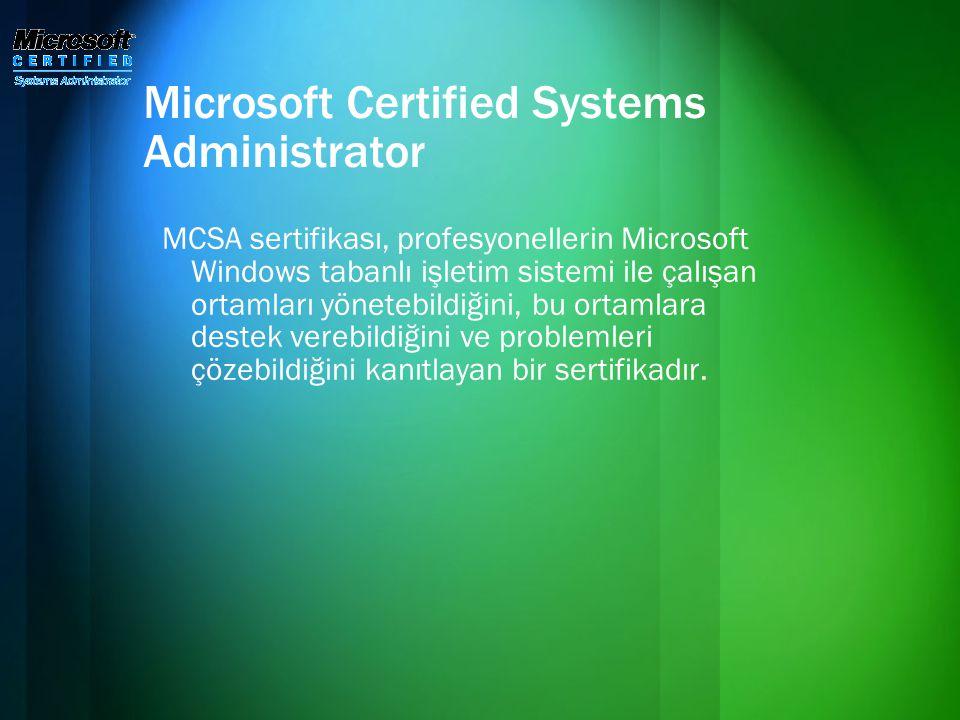 Microsoft Certified Systems Administrator MCSA sertifikası, profesyonellerin Microsoft Windows tabanlı işletim sistemi ile çalışan ortamları yönetebil