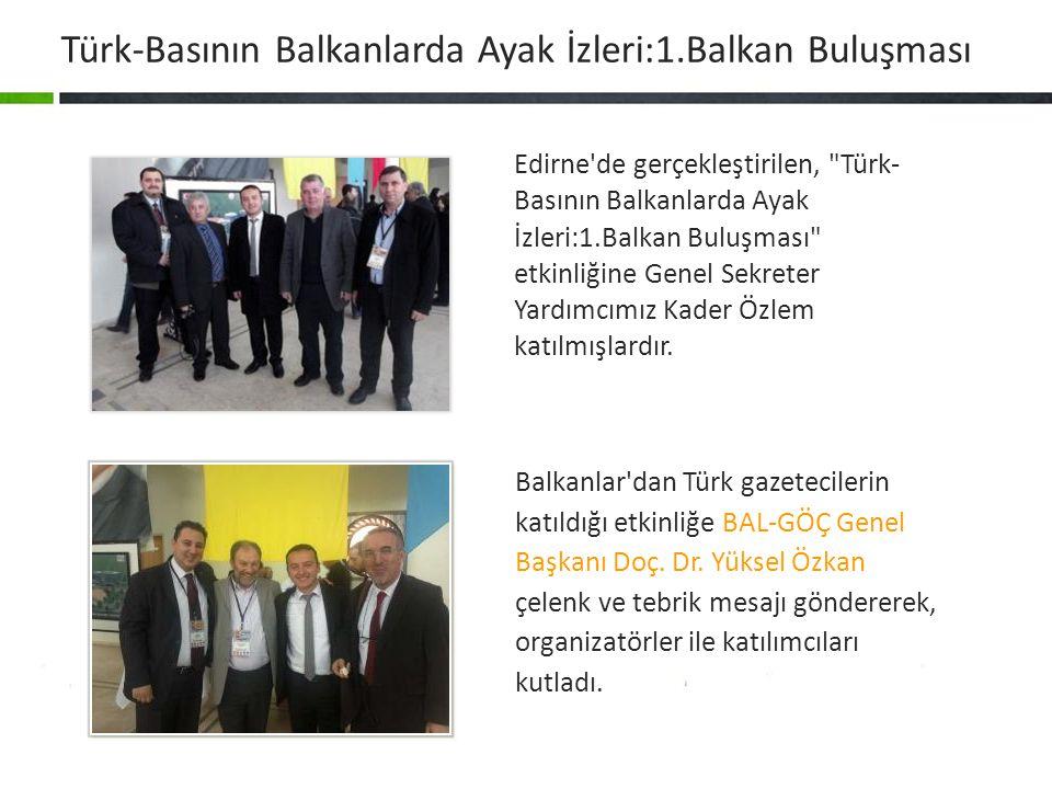Balkanlar'dan Türk gazetecilerin katıldığı etkinliğe BAL-GÖÇ Genel Başkanı Doç. Dr. Yüksel Özkan çelenk ve tebrik mesajı göndererek, organizatörler il