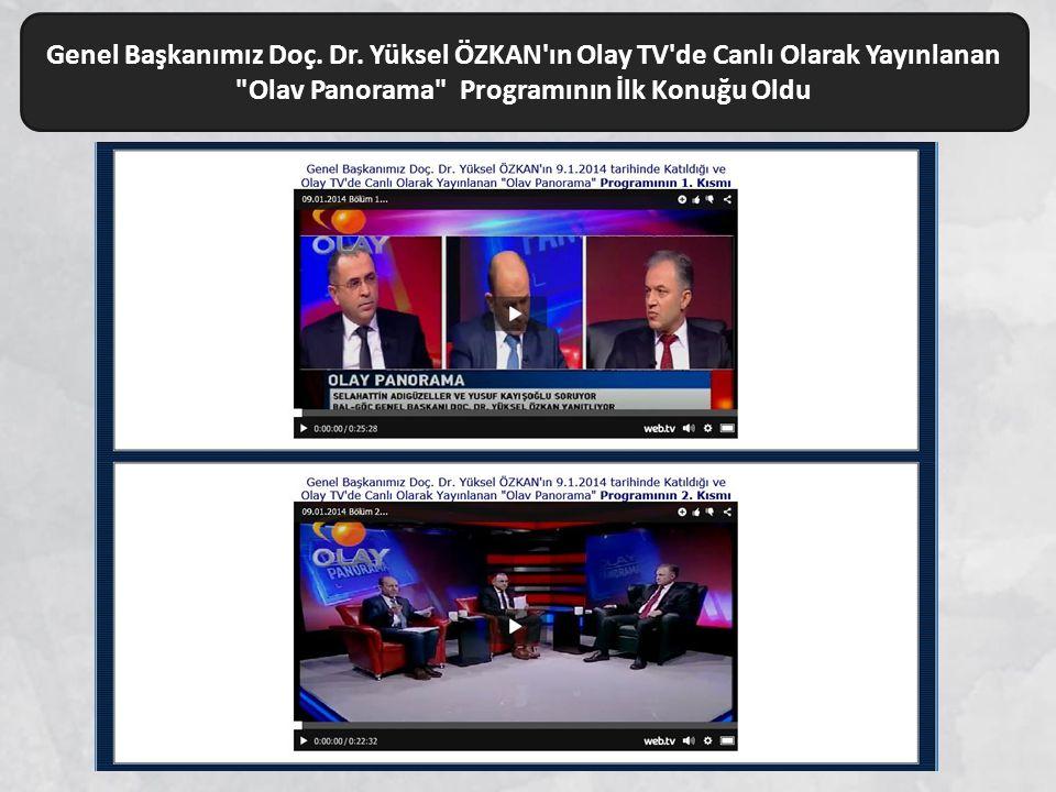 Genel Başkanımız Doç. Dr. Yüksel ÖZKAN'ın Olay TV'de Canlı Olarak Yayınlanan
