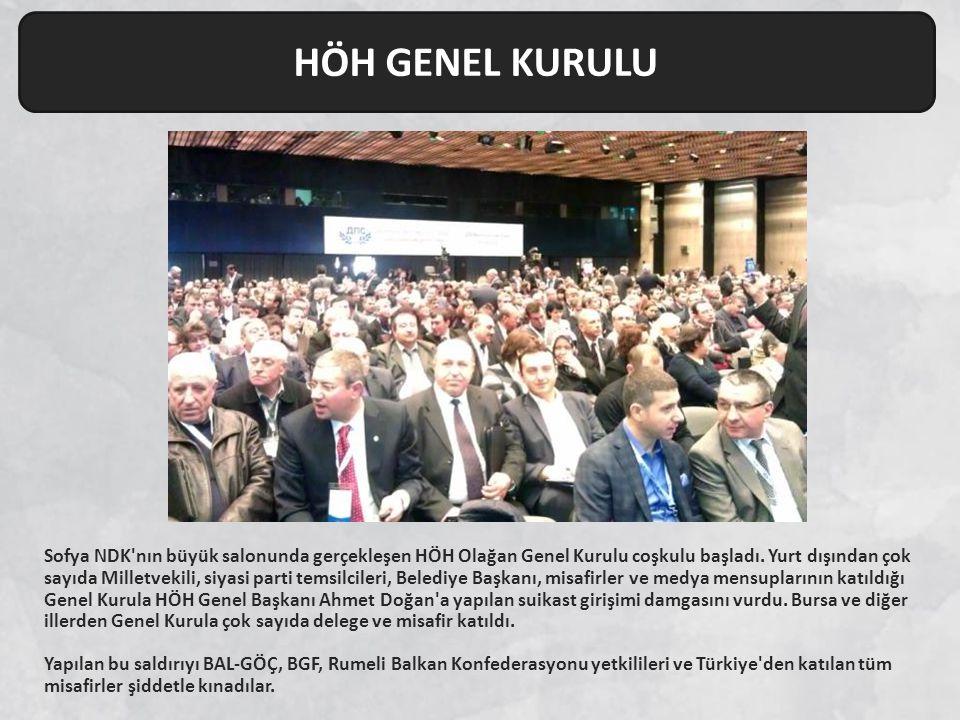 Sofya NDK'nın büyük salonunda gerçekleşen HÖH Olağan Genel Kurulu coşkulu başladı. Yurt dışından çok sayıda Milletvekili, siyasi parti temsilcileri, B