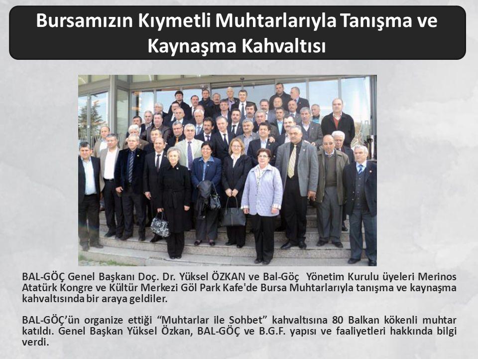 BAL-GÖÇ Genel Başkanı Doç. Dr. Yüksel ÖZKAN ve Bal-Göç Yönetim Kurulu üyeleri Merinos Atatürk Kongre ve Kültür Merkezi Göl Park Kafe'de Bursa Muhtarla