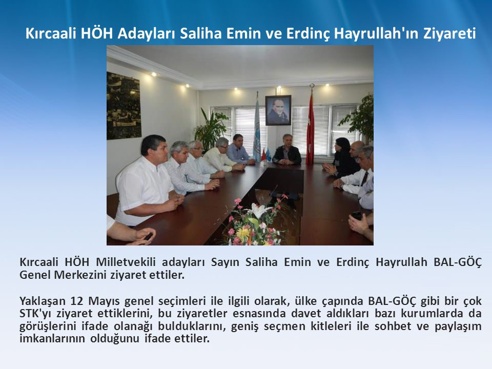 Kırcaali HÖH Milletvekili adayları Sayın Saliha Emin ve Erdinç Hayrullah BAL-GÖÇ Genel Merkezini ziyaret ettiler. Yaklaşan 12 Mayıs genel seçimleri il