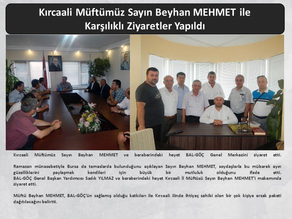 Kırcaali Müftümüz Sayın Beyhan MEHMET ve beraberindeki heyet BAL-GÖÇ Genel Merkezini ziyaret etti. Ramazan münasebetiyle Bursa da temaslarda bulunduğu