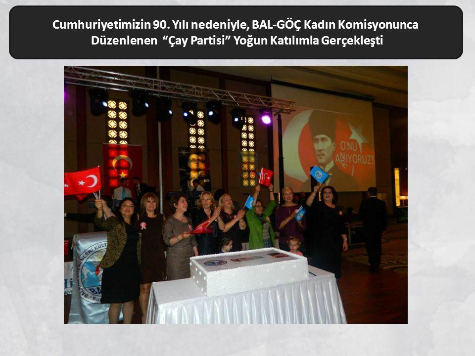 """Cumhuriyetimizin 90. Yılı nedeniyle, BAL-GÖÇ Kadın Komisyonunca Düzenlenen """"Çay Partisi"""" Yoğun Katılımla Gerçekleşti"""