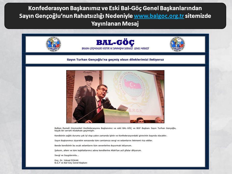 Konfederasyon Başkanımız ve Eski Bal-Göç Genel Başkanlarından Sayın Gençoğlu'nun Rahatsızlığı Nedeniyle www.balgoc.org.tr sitemizde Yayınlanan Mesajww