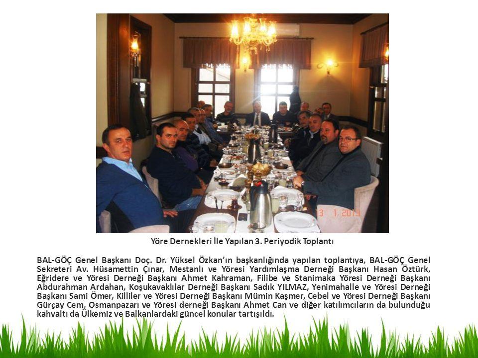 BAL-GÖÇ Genel Başkanı Doç. Dr. Yüksel Özkan'ın başkanlığında yapılan toplantıya, BAL-GÖÇ Genel Sekreteri Av. Hüsamettin Çınar, Mestanlı ve Yöresi Yard