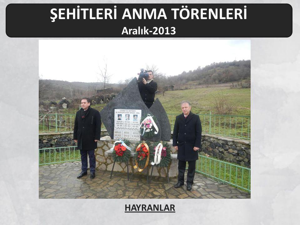 ŞEHİTLERİ ANMA TÖRENLERİ Aralık-2013 HAYRANLAR