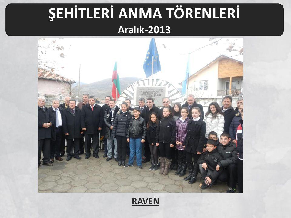 ŞEHİTLERİ ANMA TÖRENLERİ Aralık-2013 RAVEN