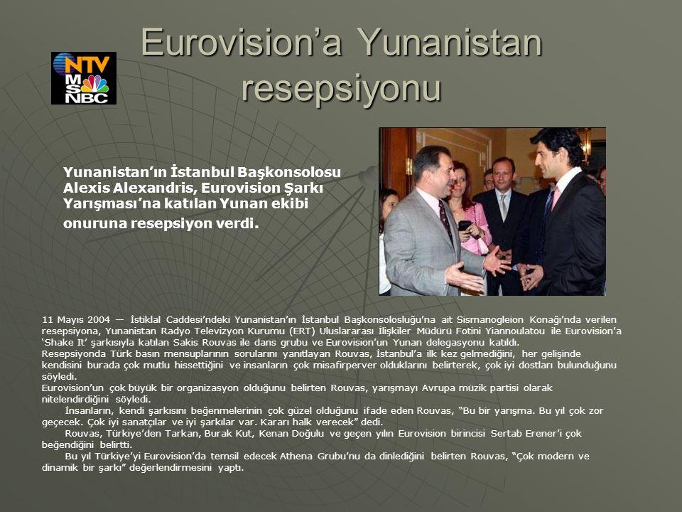Eurovision'a Yunanistan resepsiyonu Yunanistan'ın İstanbul Başkonsolosu Alexis Alexandris, Eurovision Şarkı Yarışması'na katılan Yunan ekibi onuruna r