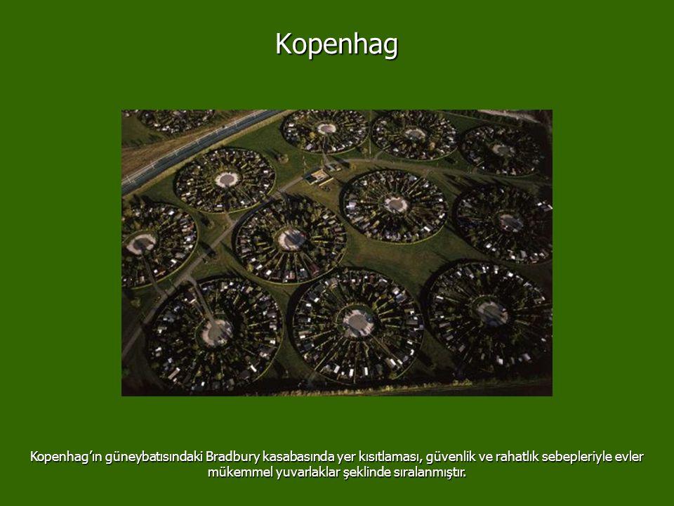 Kopenhag Kopenhag'ın güneybatısındaki Bradbury kasabasında yer kısıtlaması, güvenlik ve rahatlık sebepleriyle evler mükemmel yuvarlaklar şeklinde sıralanmıştır.
