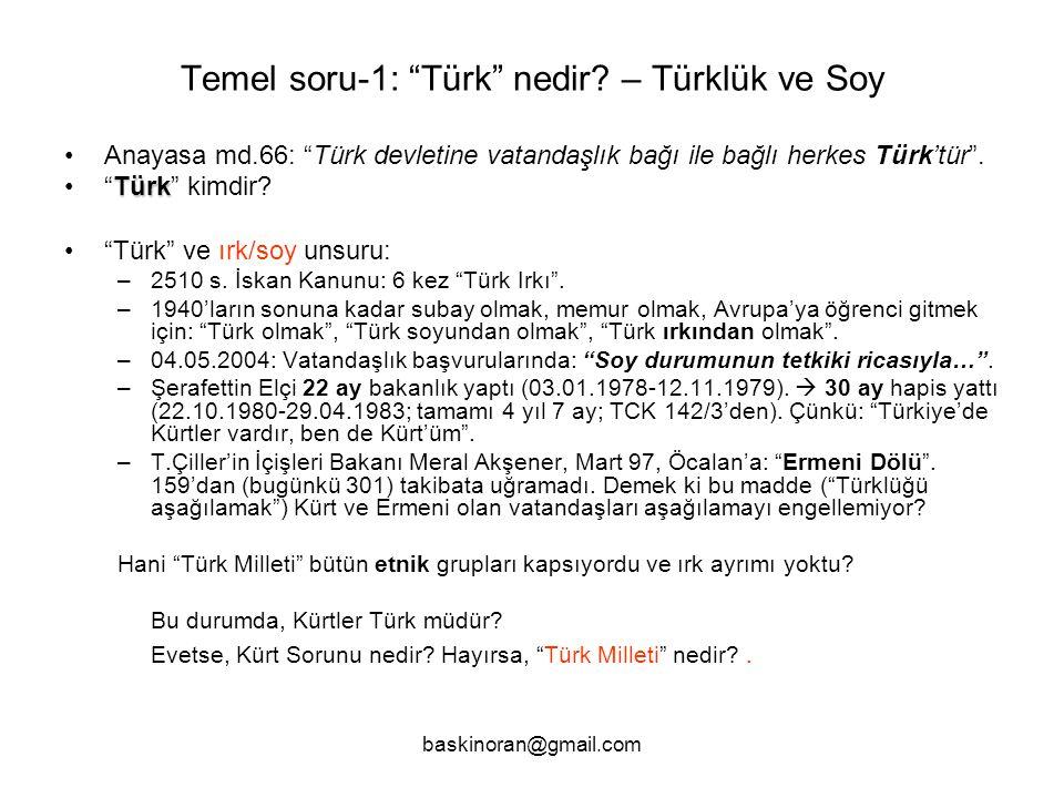 baskinoran@gmail.com Temel soru-1: Türk nedir.