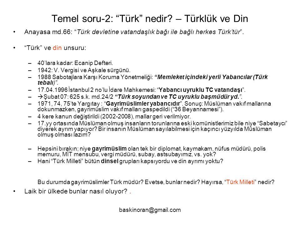 baskinoran@gmail.com Temel soru-2: Türk nedir.