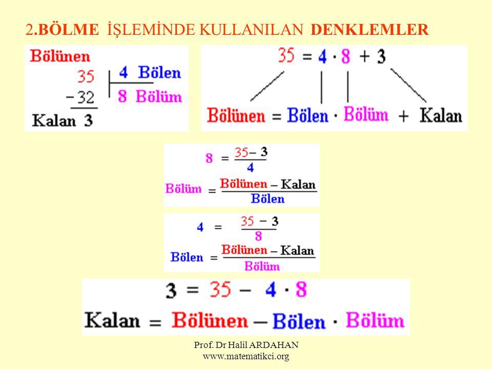 Prof. Dr Halil ARDAHAN www.matematikci.org 2.BÖLME İŞLEMİNDE KULLANILAN DENKLEMLER