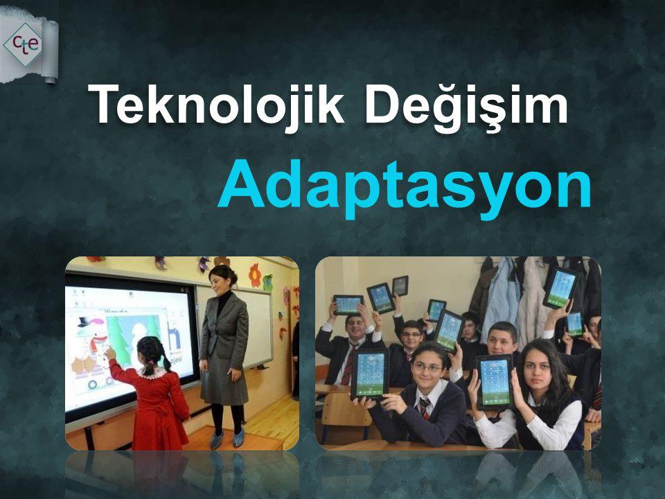 Teknolojik Değişim Adaptasyon