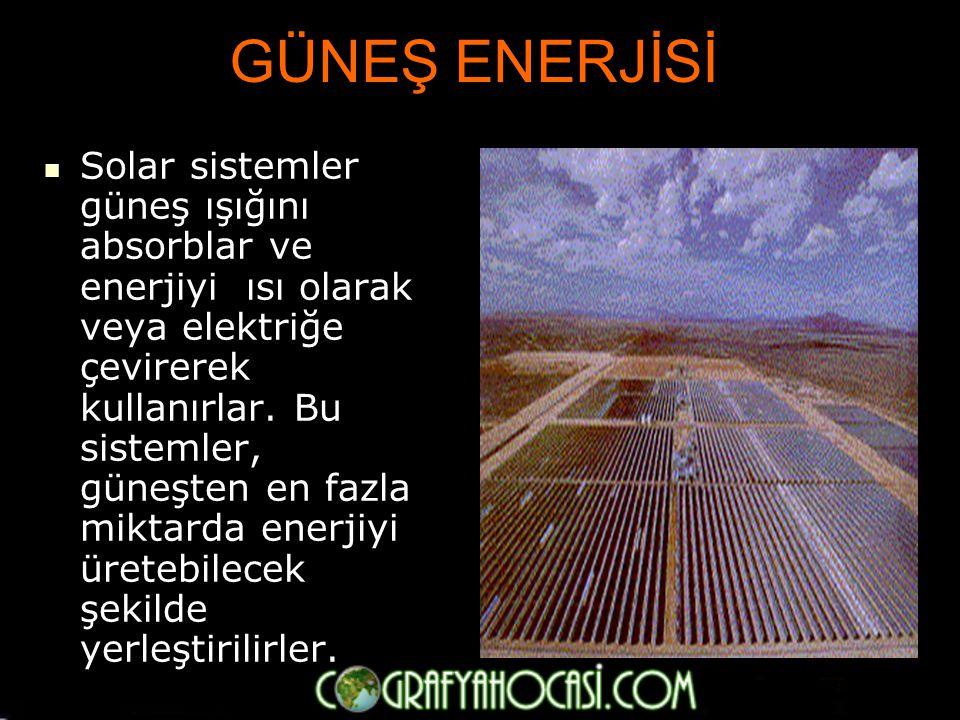 YENİLENEBİLİR ENERJİ KAYNAKLARI  Güneş Enerjisi  Rüzgâr Enerjisi  Biomas Enerjisi  Jeotermal Enerji  Okyanus Enerjisi  Hidro Enerji  Hidrojen E