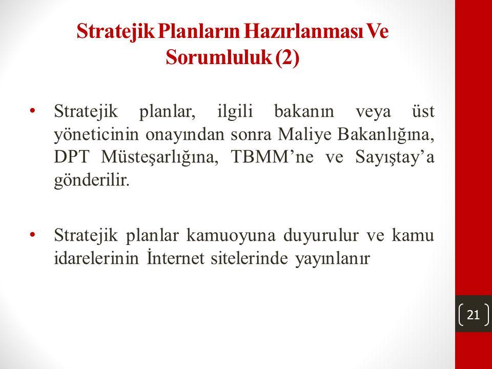 20 Stratejik Planların Hazırlanması Ve Sorumluluk (1) Stratejik planlar; 5018 sayılı Kamu Malî Yönetimi ve Kontrol Kanununa, ilgili Yönetmeliğe, Kılav