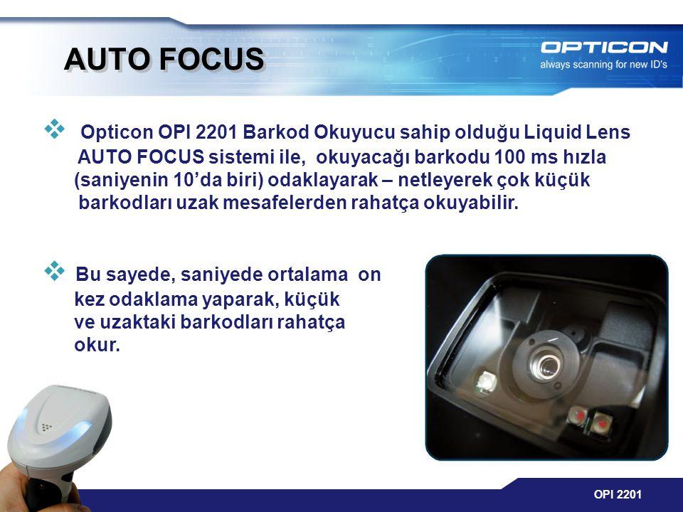 OPI 2201 AUTO FOCUS  Opticon OPI 2201 Barkod Okuyucu sahip olduğu Liquid Lens AUTO FOCUS sistemi ile, okuyacağı barkodu 100 ms hızla (saniyenin 10'da biri) odaklayarak – netleyerek çok küçük barkodları uzak mesafelerden rahatça okuyabilir.