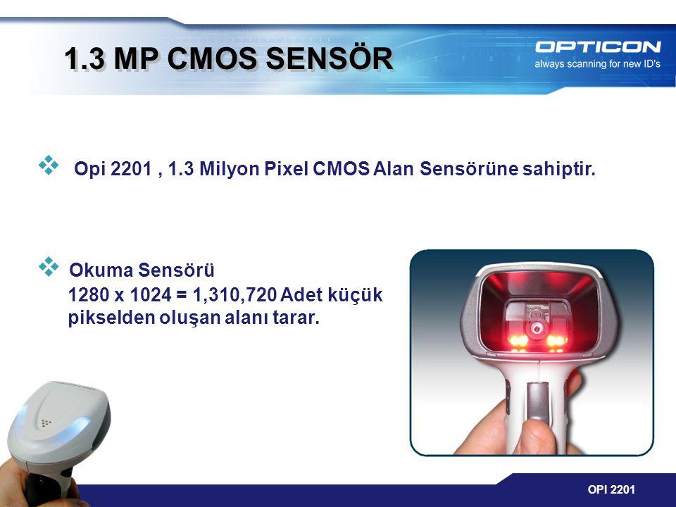 OPI 2201 1.3 MP CMOS SENSÖR  Opi 2201, 1.3 Milyon Pixel CMOS Alan Sensörüne sahiptir.  Okuma Sensörü 1280 x 1024 = 1,310,720 Adet küçük pikselden ol