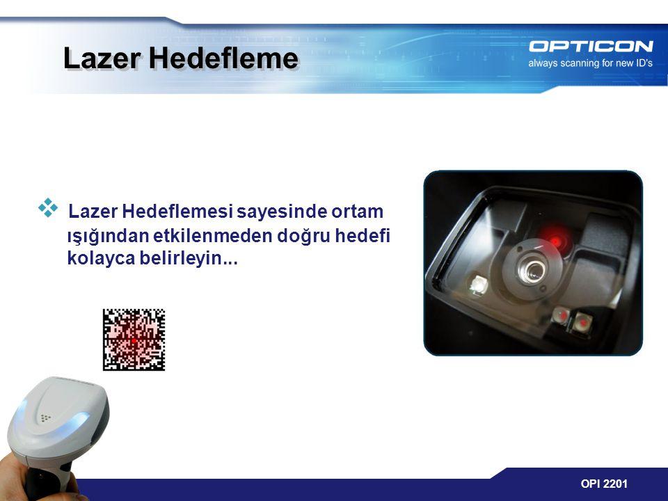 OPI 2201 Lazer Hedefleme  Lazer Hedeflemesi sayesinde ortam ışığından etkilenmeden doğru hedefi kolayca belirleyin...