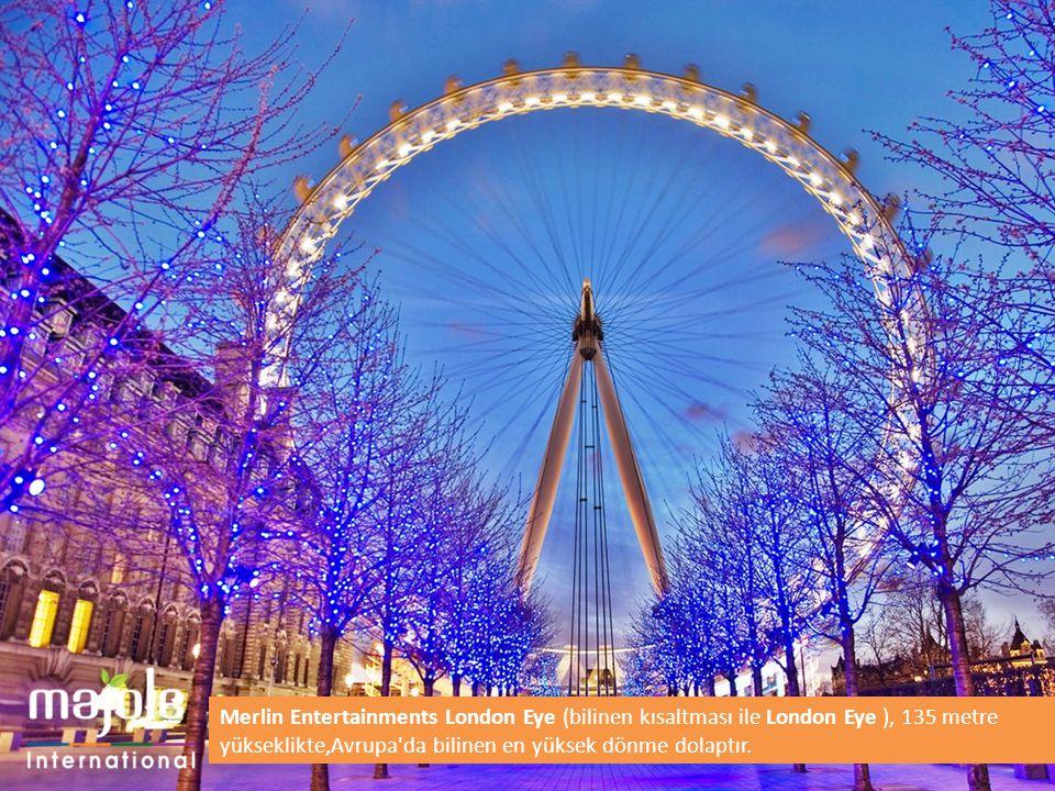 Merlin Entertainments London Eye (bilinen kısaltması ile London Eye ), 135 metre yükseklikte,Avrupa da bilinen en yüksek dönme dolaptır.