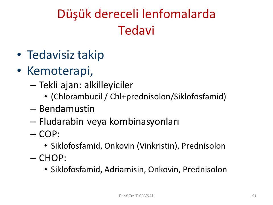 Düşük dereceli lenfomalarda Tedavi • Tedavisiz takip • Kemoterapi, – Tekli ajan: alkilleyiciler • (Chlorambucil / Chl+prednisolon/Siklofosfamid) – Ben