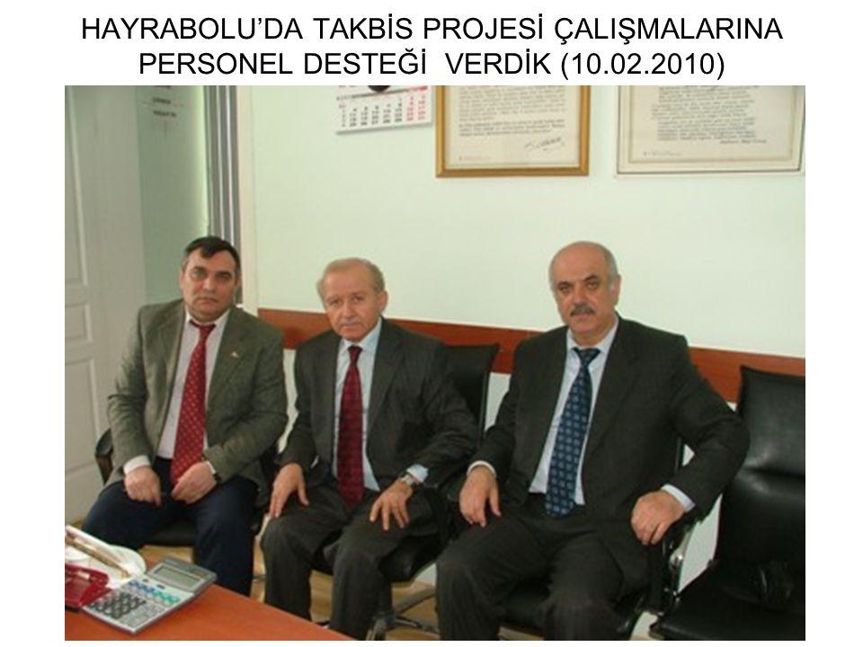 HAYRABOLU'DA TAKBİS PROJESİ ÇALIŞMALARINA PERSONEL DESTEĞİ VERDİK (10.02.2010)
