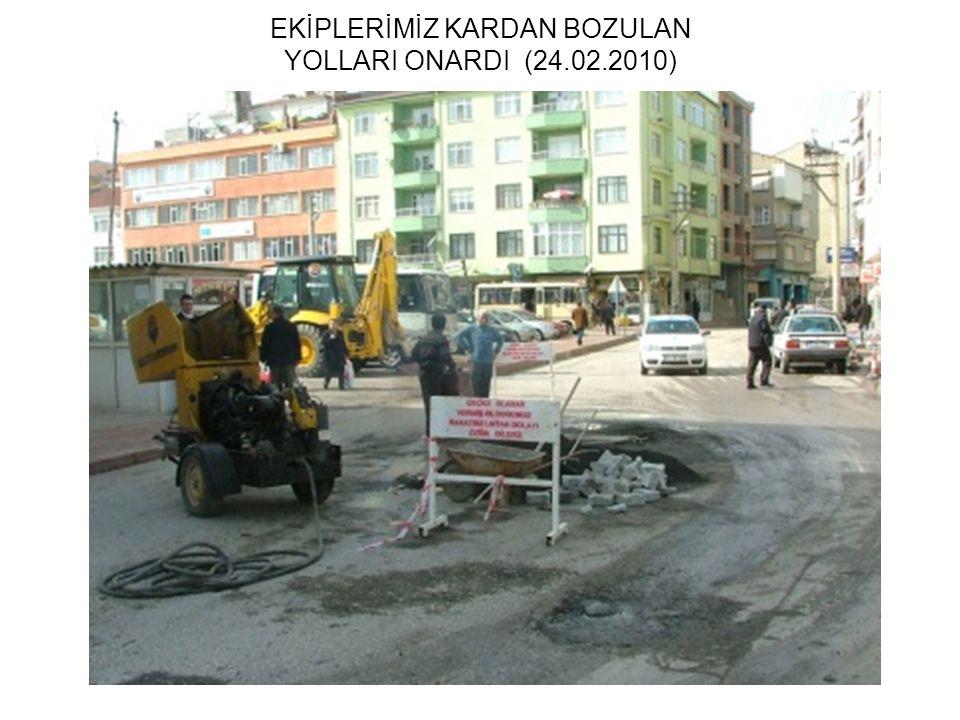 EKİPLERİMİZ KARDAN BOZULAN YOLLARI ONARDI (24.02.2010)