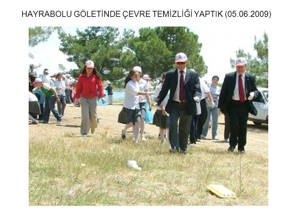 HAYRABOLU GÖLETİNDE ÇEVRE TEMİZLİĞİ YAPTIK (05.06.2009)