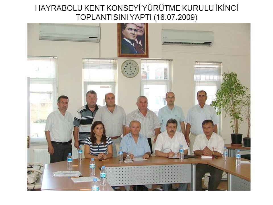 HAYRABOLU KENT KONSEYİ YÜRÜTME KURULU İKİNCİ TOPLANTISINI YAPTI (16.07.2009)