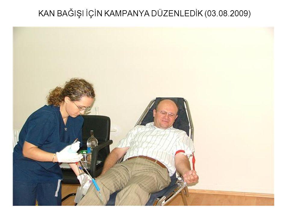 KAN BAĞIŞI İÇİN KAMPANYA DÜZENLEDİK (03.08.2009)