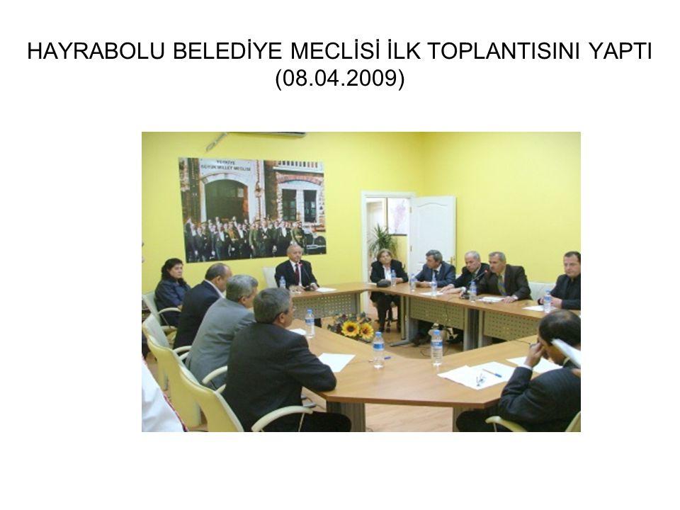 HAYRABOLU BELEDİYE MECLİSİ İLK TOPLANTISINI YAPTI (08.04.2009)